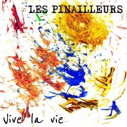 LES PINAILLEURS - Vive la Vie (CD)