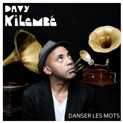 Davy Kilembe - Danser les mots