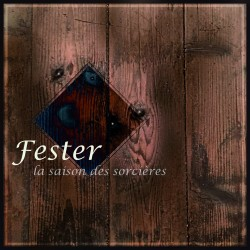 FESTER - La Saison des Sorcières (CD)
