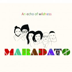 MARADATO - An Echo of Wildness (CD)