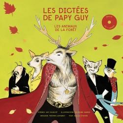 Papy Guy - Les Dictées de Papy Guy : Les Animaux de la Forêt