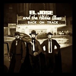 EL JOSE & THE HIBBIE BLUES - Back On Track (Digital)