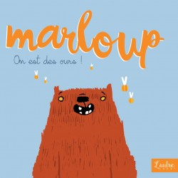 Marloup - On est des ours !