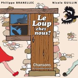 Philippe BRANELLEC et Nicole GUILLIN - Le Loup chez nous ?