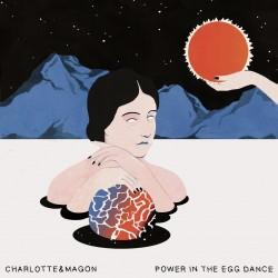 Charlotte&Magon - Power In The Egg Dance (Digital)