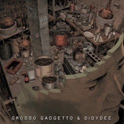 Grosso Gadgeto & Didydee - Self Produced