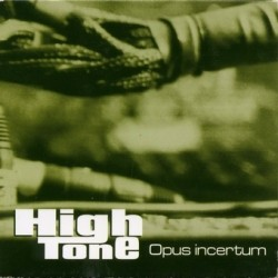 High Tone - Opus Incertum