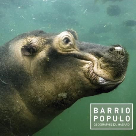 BARRIO POPULO - Géographie du Hasard