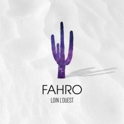 FAHRO - Loin l'Ouest (CD)
