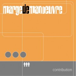 MARGE DE MANOEUVRE - Contribution (CD)