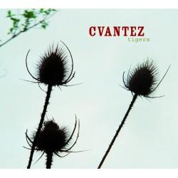 CVANTEZ - Tigers (CD)