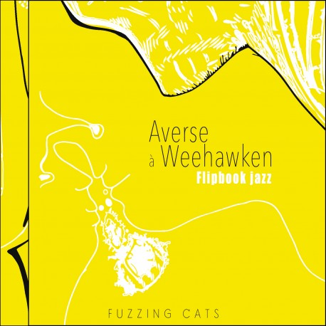 FUZZING CAT'S - Averse à Weehawken (Flip book Jazz)