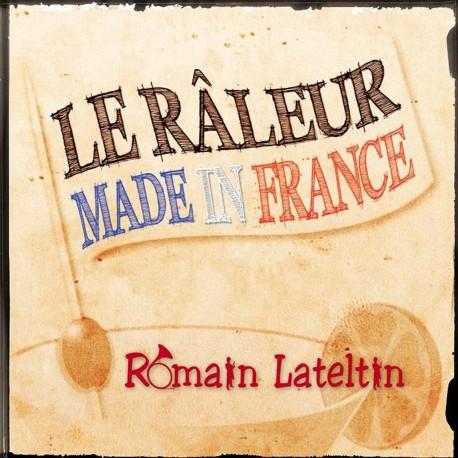 ROMAIN LATELTIN - Le Raleur Made in France (CD)