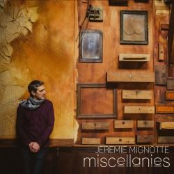 JEREMIE MIGNOTTE - Miscellanies (CD)