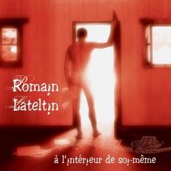 ROMAIN LATELTIN - A l'interieur de soi même (CD)