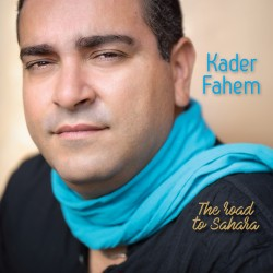 Kader FAHEM - The Road to Sahara