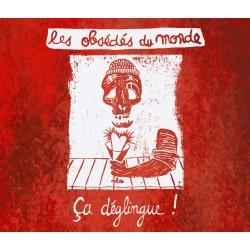 LES OBSEDES DU MONDE - Ca déglingue (Digital)