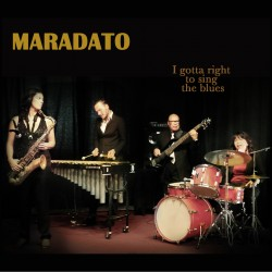 MARADATO - I Gotta Right To Sing The Blues (Digital)