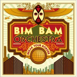 BIM BAM ORCHESTRA - Break Your Border