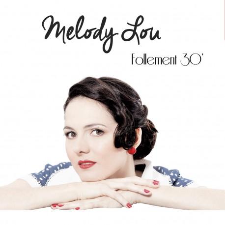 MELODY LOU - Follement 30' (CD)