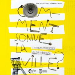 CMTRA - Comment sonne la ville ? Musiques migrantes de Saint-Etienne