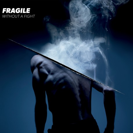 FRAGILE - WITHOUT A FIGHT