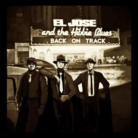 EL JOSE & THE HIBBIE BLUES - Back On Track