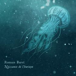 ROMAIN BARET - Naissance de l'Horizon