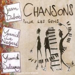 Jean Dubois/Yannick Le Nagard/Yannick Delaunay - Chansons pour les gens