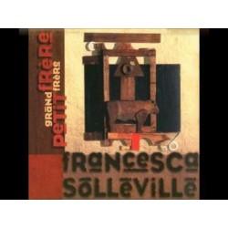 Francesca Solleville - Grand Frère Petit Frère