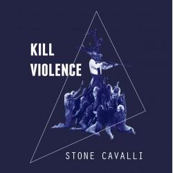 STONE CAVALLI - Kill Violence
