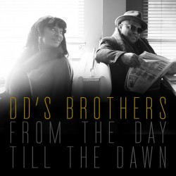 DD's Brothers - From the day till the dawn