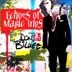 DON BILLIEZ - ECHOES OF MAGIC TRIPS - CHAPTER 4 - SQ5