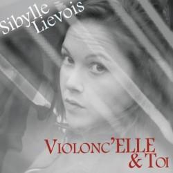 SIBYLLE LIEVOIS - Violonc'ELLE & TOI