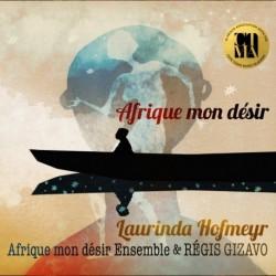 Laurinda Hofmeyr & Afrique mon Désir Ensemble - Afrique mon Désir (Digital)