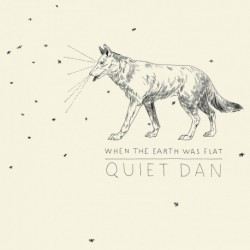 Quiet Dan - When the Earth was Flat (Digital)