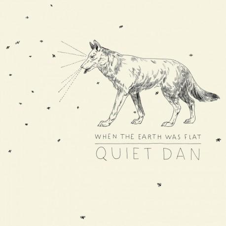 Quiet Dan - When the Earth was Flat (Digital)
