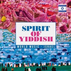 SPIRIT OF YIDDISH - WORD MUSIC - ISRAEL