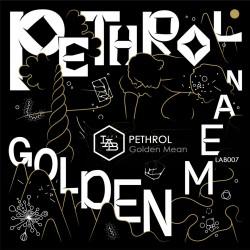 Pethrol - Golden Mean (vinyle)