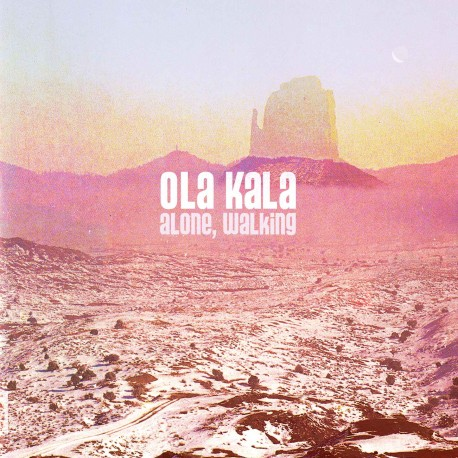 Ola Kala - Alone Walking (Digital)