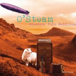 O'Steam - Electric Folk Ballroom