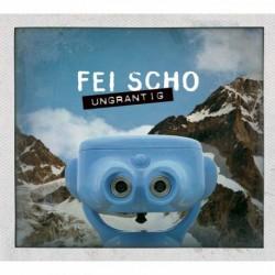 Fei Scho - Ungrantig
