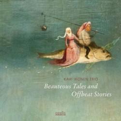 Kari Ikonen Trio - Beauteous Tales and Offbeat Stories