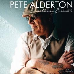 Pete Alderton - Something Smooth