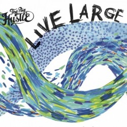 The Big Hustle - Live Large