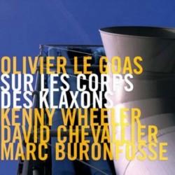 OLIVIER LE GOAS - SUR LES CORPS DES KLAXONS