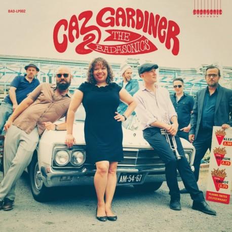 CAZ GARDINER & THE BADASONICS - SELF-TITLED