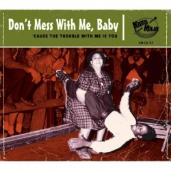 VARIOUS ARTISTS - DONT MESS WITH ME, BABY!