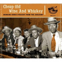 VARIOUS ARTISTS - CHEAP OLD WINE AND WHISKEY