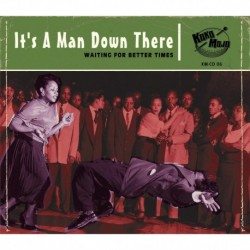 VARIOUS ARTISTS - ITS A MAN DOWN THERE